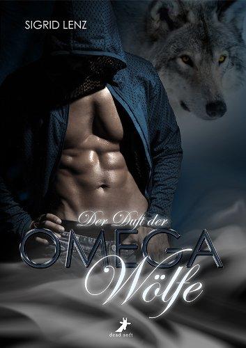 Der Duft der Omega Wölfe